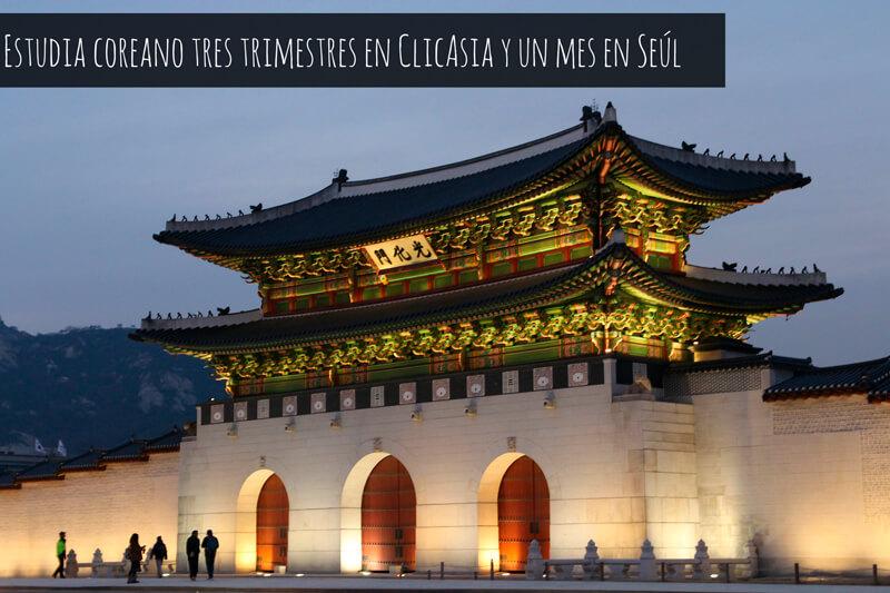 Estudia coreano tres trimestres en ClicAsia y un mes en Seúl